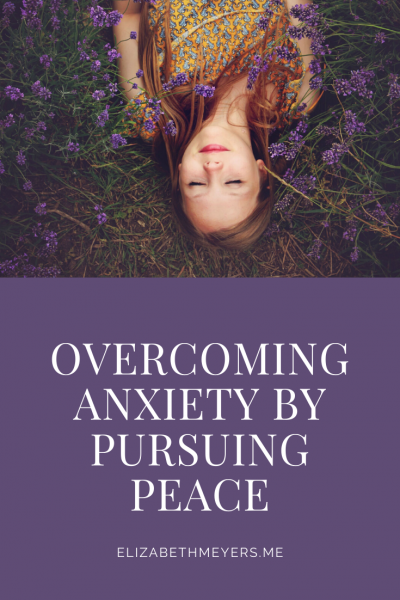 Overcoming Anxiety by Pursuing Peace