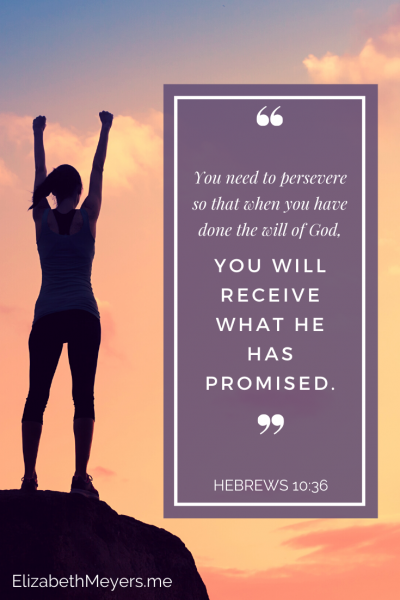 Persevere to receive the promise