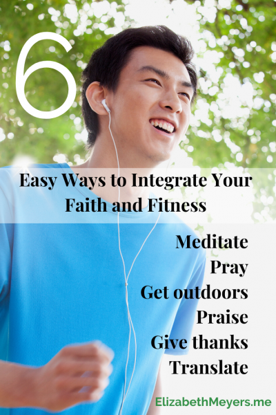 6 Easy Ways to Integrate Your Faith and Fitness
