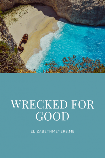 Wrecked for Good
