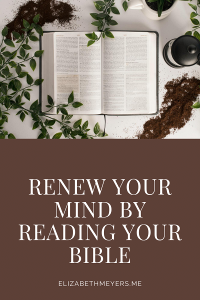 Renew Your Mind by Reading Your Bible