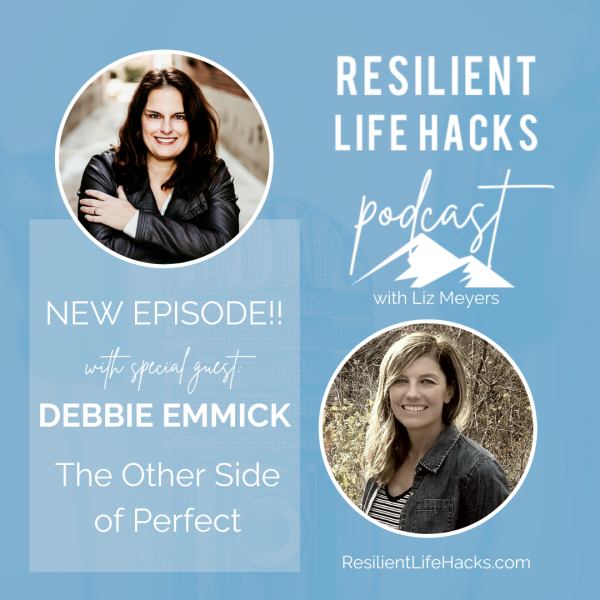 The Other Side of Perfect with Debbie Emmick